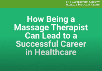 How Being a Massage Therapist Can Lead to a Successful Career in Healthcare